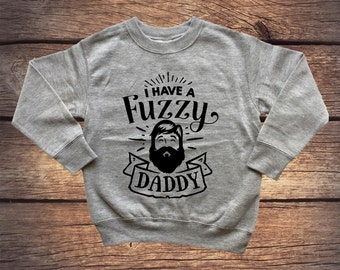 I Have A Fuzzy Daddy Sweater - New Dad - Baby Boy - Hipster Sweater - Baby Shower Gift - Funny Sweater - Daddy and Me - Bearded Daddy