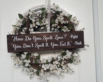 How Do You Spell Love? Winnie the Pooh Quote Sign