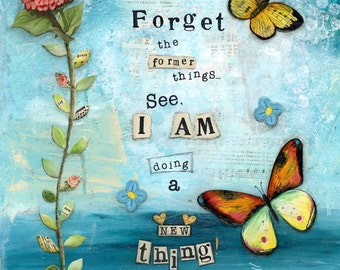 A4 Fine Art Print of 'Forget the former things, See I AM doing a new thing' from an original Mixed Media painting by Karen Lindsay
