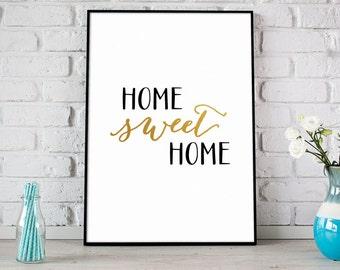 Home Sweet Home Print, Digital Print, Instant Download, Home Quote, Modern Home Decor, Wall Art, Home Wall Art, Metallic Gold Print - (D086)
