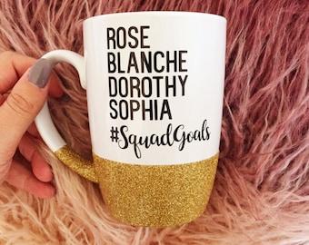 Golden Girls Mug, Squad Goals, Golden Girls Coffee Mug, Funny Coffee Mug, Thank you for being a Friend, Golden Girls Gift, Glitter Mug