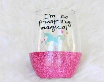 I'm So Magical Unicorn Wine Glass / Unicorn Cup / Glitter Wine Glass / Stemless Wine Glass / Glitter Dipped / Best Friend Gift / Magical AF