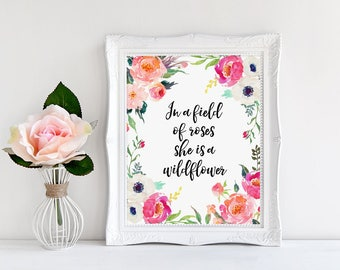 Nursery Decor, In a Field of Roses She is a Wildflower, Watercolor Floral Art, Inspirational Quote, Girls Nursery, Watercolor Flowers, Quote