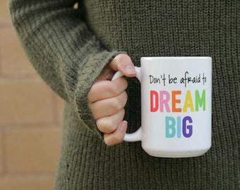 Don't be afraid to DREAM BIG 15oz Mug / wood sign / home decor / painted sign / laser cut / desk decor / wood / sign / Inspirational Sign