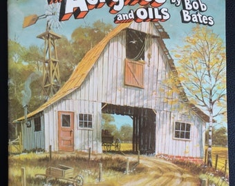 More Adventures in Acrylics & Oils, Bob Bates Vintage Walter Foster Art Book #200, How-To Booklet, Guide, Lessons, Painting Technique