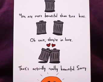You are more beautiful than a bin... - Valentine's Day Greetings Card (Funny, Silly, Cartoon)