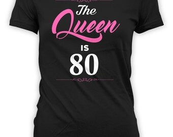 Personalized Birthday T Shirt 80th Birthday TShirt Custom Gifts For Grandma Bday Present B Day The Queen Is 80 Years Old Ladies Tee - BG266