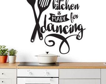 This Kitchen is made for Dancing -  Vinyl Wall Decal / Sticker Quote
