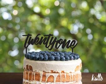 Custom Twenty One cake topper, 21 Cake Topper, 21st Birthday Party, 21 Party Decor, 21 Cake Decoration, Birthday Cake Topper, Finally Legal