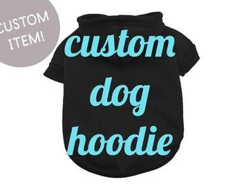 Custom Dog Hoodie - Dog clothes - Dog Shirt - Pet Shirt - Dog tee - Pet clothes - Puppy Clothes - Dog Sweater - Dog Apparel - Pet Apparel