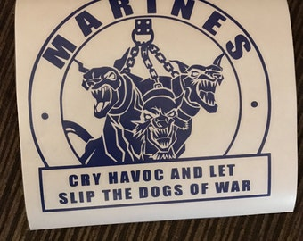Cry Havoc and let slip the Dogs of War  - Three headed dog - Military - Marines - Decal