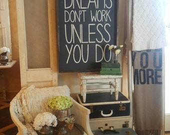 Dreams don't Work Unless you do! Hand Painted wood framed sign.