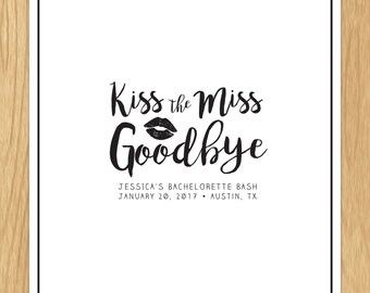Custom Stylish Kiss The Miss Goodbye Bachelorette Party Sign