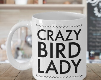 Bird Gifts for Women - Bird Mug - Crazy Bird Lady - Bird Ceramic Coffee Mug - Bird Watching Gifts - Birds Mug