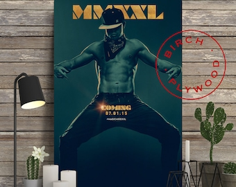 MAGIC MIKE XXL - Poster on Wood, Channing Tatum, Joe Manganiello, Movie Posters, Unique Gift, Birthday Gift, Print on Wood, Wood Gift