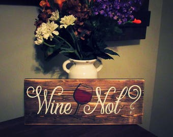 Wine Not Sign. Kitchen Sign. Funny Sign. Wine Sign. Rustic Home Decor