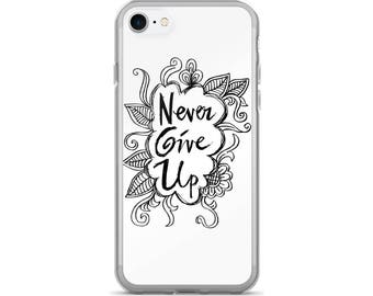 Never Give Up iPhone Case, Phone Case Motivational, Motivational Phone Case, Protective iPhone Case, iPhone 7 Case, iPhone 6 Case, iPhone 5