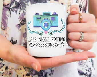Late Night Editing Sessions | Photographer, Photography Mug, Camera Mug, Camera, Photographer Mug, Thank You Gift, Photographer Thank You