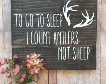 To Go To Sleep I Count Antlers Not sheep Wood Nursery Sign