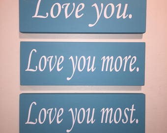 Love You Love You More Love You Most Signs