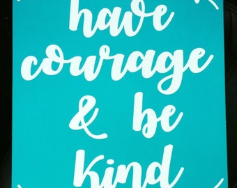 Have Courage & Be Kind Wood Sign
