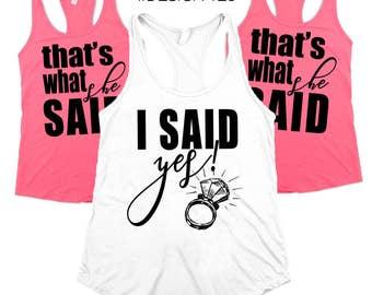 Bridal party shirts, Bridesmaid gift, bridesmaid shirt, bridal shirts, Bachelorette party shirts, that's what she said, she said yey shirts