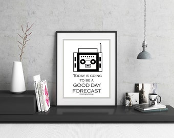 Today is going to be a Good Day, Good Day Forecast, Inspirational Qoutes, Home Decor, Home Wall Art, Black and White Print, Positive Quotes