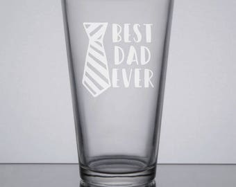 Best Dad Ever Pint Glass, Father's Day Beer Glass, Etched Father's Day Glass, Engraved Dad Gift, Dad's Beer, Gifts for Dads, Dad Pint Glass