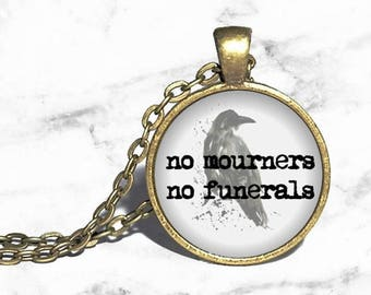 No Mourners No Funerals, Six of Crows Necklace, Bracelet, Ring or Keychain