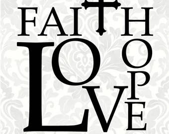 Faith Hope Love (SVG, PDF, Digital File Vector Graphic)