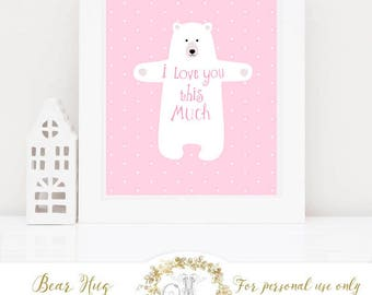 Bear printable, baby girl nursery art, pink, i love you this much, Instant digital download 8x10