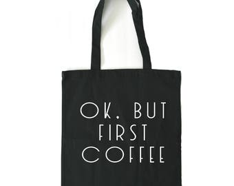 but first coffee tote bag, black tote bag, canvas tote bag, teacher tote bag, gift for her, shopping bag, market bag, mothers day gift
