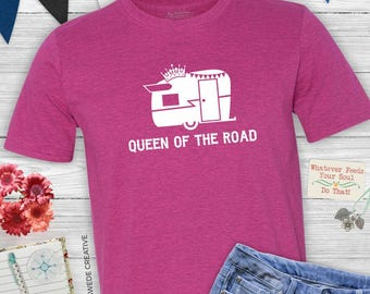 Queen of the Road T-shirt - Glamping, camping, adventure, vintage camper, trailer, travel, wander, queen, t-shirt
