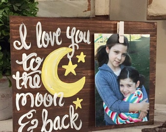 i love you to the moon picture  holder - i love you to the moon and back picture frame wooden sign