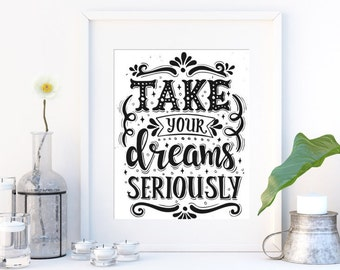 Take your dreams seriously, inspiring quote (white black) - luxury poster. A3, 29.7 x 42cm.