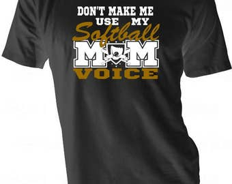 Softball Mom Voice - Softball Mom Shirt - Use Softball Voice - Ball Bat Mom Shirt - Softball Mom Tee - Softball Glove Mom Shirt - Softball