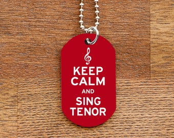 Keep Calm and Sing Tenor Dog Tag Necklace for Musicians