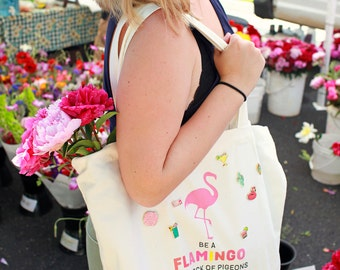 Reusable Grocery Bag, Be A Flamingo In A Flock Of Pigeons, Tote Bag, Pink Flamingo Party, Canvas Tote Bag, Grocery Tote, Beach Bag, Tote