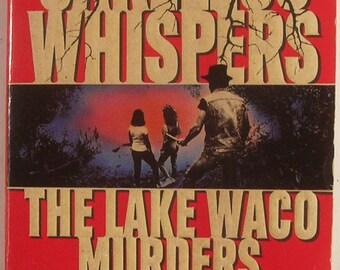 Lake Waco Murders - Careless Whispers - by Carlton Stowers - Shocking Texas Teenage Murders - 3 teens brutally slaughtered...