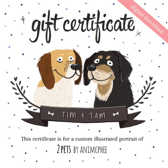 Gift Certificate - 2 Pets. This certificate is for a custom pet portrait. Custom portrait, custom illustration, last minute gift