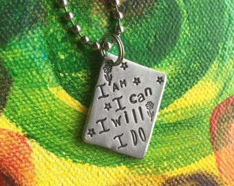 Hand Stamped Metal I am I can I will I do Hand Made Jewelry with Meaning Quote Necklace Trust the Process Women Empowerment Custom Stamped