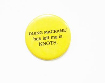 Vintage Macrame Pinback Button / Craft Lover Button / Vintage Typography Pin / Retro Weaving 1970s Macrame Lover