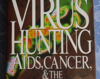 Vintage Book - Virus Hunting Aids, Cancer & The Human Retrovirus, Robert Gallo, M.D. 1991, Reprint 1994, Scientific Discovery Story