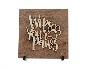 Wipe Your Paws Sign - Wood Sign Saying - Gifts Under 20 - Paw Print Sign - Dog Lover - Gift Ideas for Friend - Shelf Sitter - Decor Accent