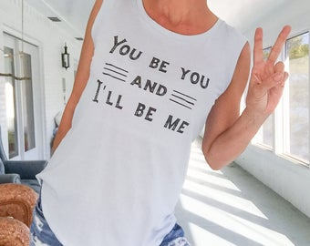 You Be You, and I'll Be Me - Baby Blue Cotton Muscle Tee