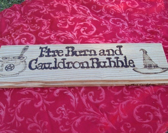 Fire Burn and Cauldron Bubble - Witchy Home Decor - Home Sign - Ash Wood - High Quality