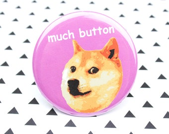 Doge, Meme, Funny, Party Favors, Stocking Stuffers, Gift For Dog Lover, Birthday Gift, Dogs,Button, Gift For Her