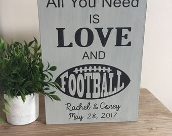 All you need is Love and Football, Personalized Wedding Gift, Engagement Gift, Anniversary Gift, Sport Signs, Football Lovers, Football