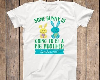 Easter Big Brother Announcement Shirt, Some Bunny is Going to be a Big Brother Easter Announcement Shirt, Big Brother Easter Shirt