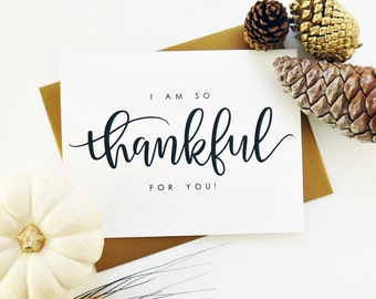 I am So Thankful For You / Fall Card, Thanksgiving Card, Love Card / Hand Lettered Card / A2 / Blank / Charitable Donation